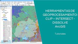 Geoprocesamiento con ArcGIS: Clip, Intersect y Dissolve