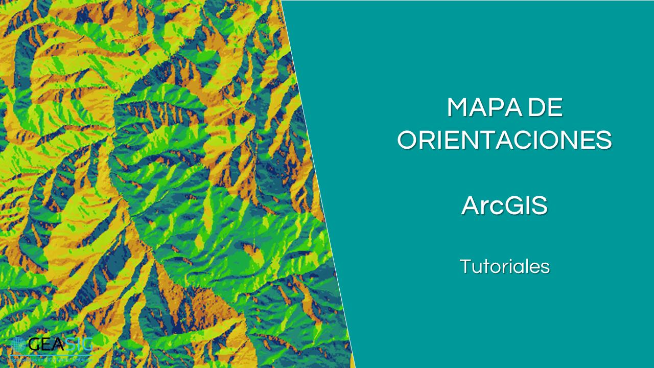En este momento estás viendo Mapa de Orientaciones con ArcGIS