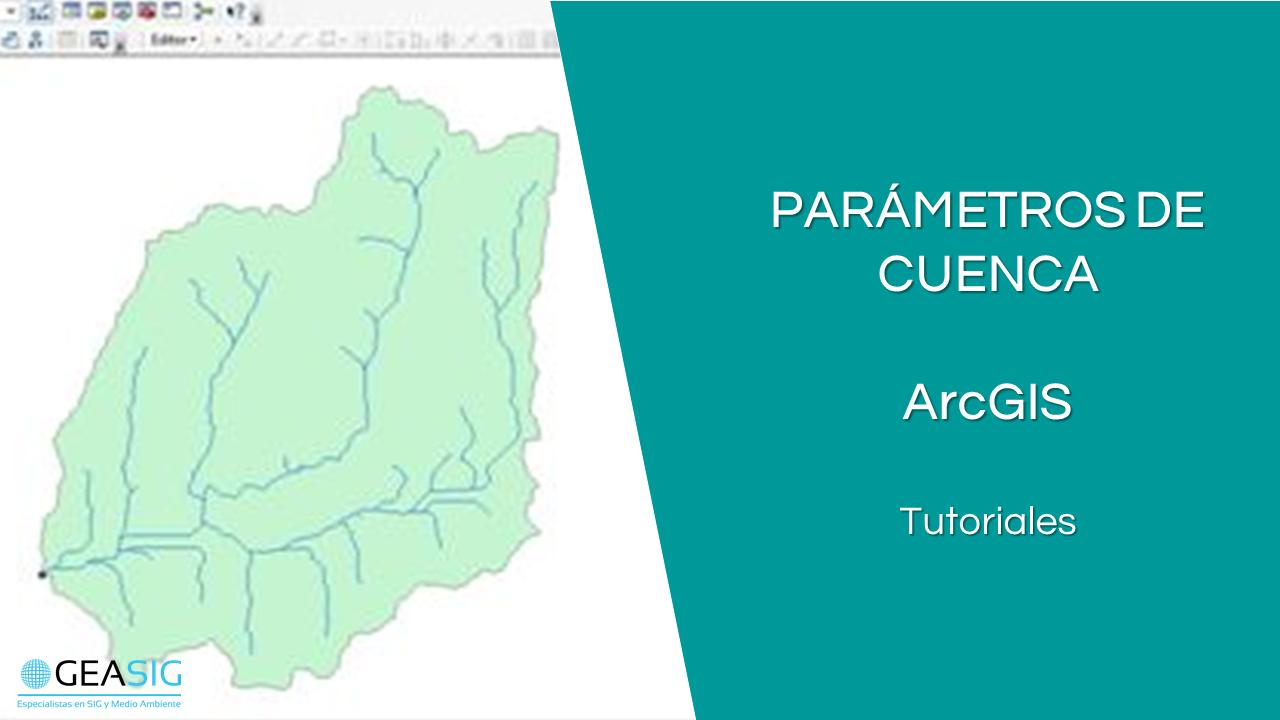 En este momento estás viendo Parámetros de Cuenca con ArcGIS. Indice de Compacidad